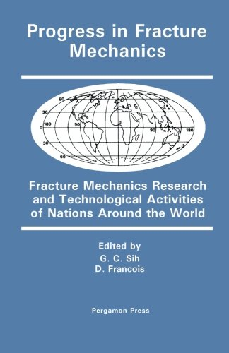 9781483174594: Progress in Fracture Mechanics: Fracture Mechanics Research and Technological Activities of Nations Around the World