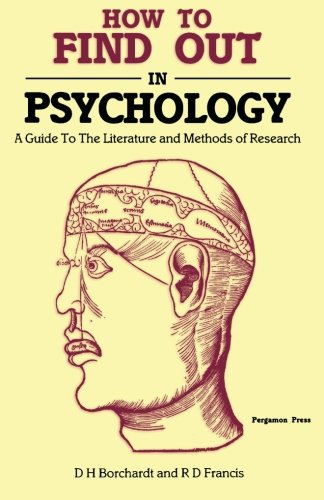 9781483174921: How to Find Out in Psychology: A Guide to the Literature and Methods of Research