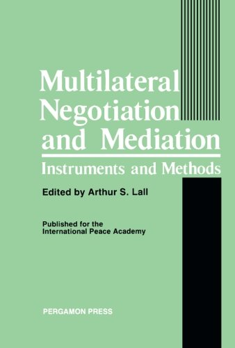 9781483174983: Multilateral Negotiation and Mediation: Instruments and Methods