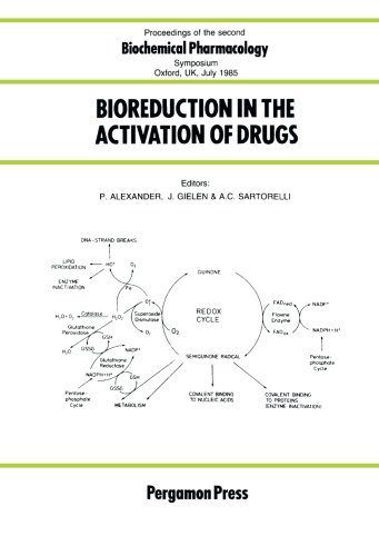 9781483175027: Bioreduction in the Activation of Drugs: Proceedings of the Second Biochemical Pharmacology Symposium, Oxford, UK, 25-26 July 1985