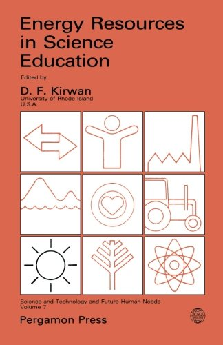 9781483175157: Energy Resources in Science Education: Science and Technology Education and Future Human Needs (Volume 7)
