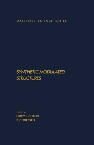 9781483175812: Synthetic Modulated Structures: Materials Science and Technology Series