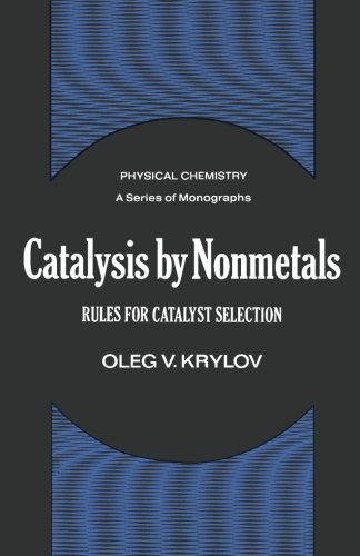 9781483175942: Catalysis by Nonmetals: Rules for Catalyst Selection