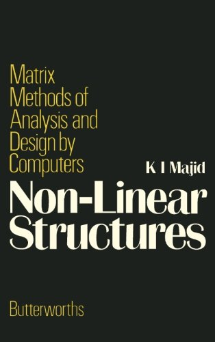 Non-Linear Structures: Matrix Methods of Analysis and: K. I. Majid