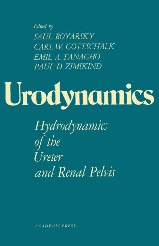 9781483203096: Urodynamics: Hydrodynamics of the Ureter and Renal Pelvis