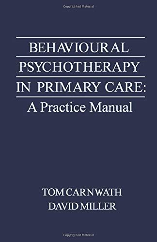 9781483204017: Behavioural Psychotherapy in Primary Care: A Practice Manual