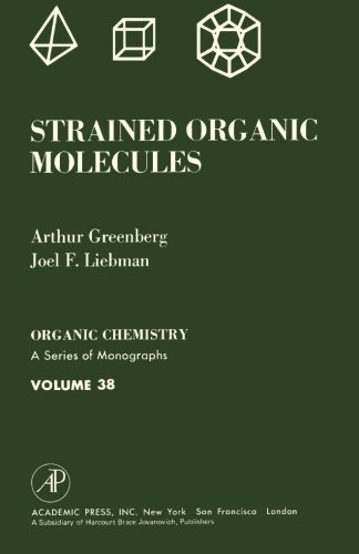 9781483204529: Strained Organic Molecules: Organic Chemistry: A Series of Monographs, Volume 38
