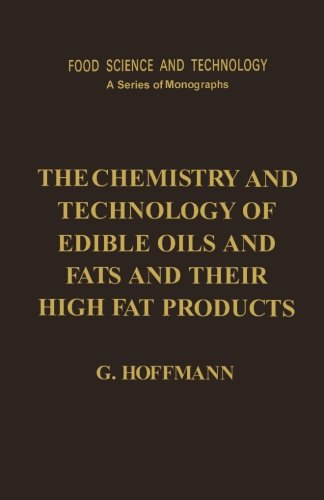 9781483204925: The Chemistry and Technology of Edible Oils and Fats and Their High Fat Products