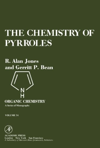9781483205045: The Chemistry of Pyrroles: Organic Chemistry: A Series of Monographs, Volume 34