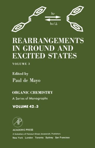 Rearrangements in Ground and Excited States: Organic Chemistry: A Series of Monographs, Volume 3