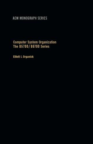 9781483205618: Computer System Organization: The B5700/B6700 Series