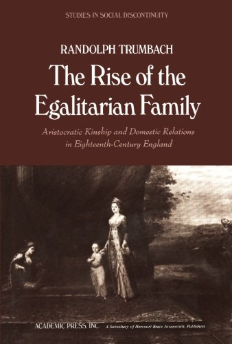 9781483207049: The Rise of the Egalitarian Family: Aristocratic Kinship and Domestic Relations in Eighteenth-Century England