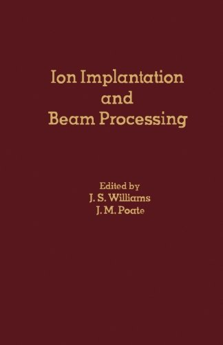 9781483207216: Ion Implantation and Beam Processing