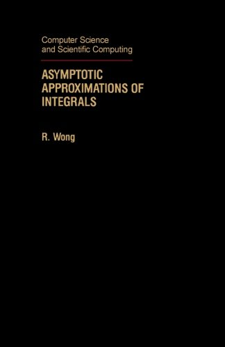 9781483207285: Asymptotic Approximations of Integrals: Computer Science and Scientific Computing