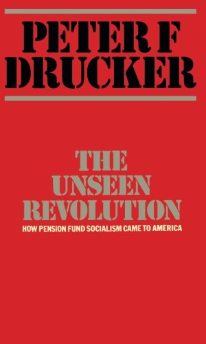 9781483207629: The Unseen Revolution: How Pension Fund Socialism Came to America