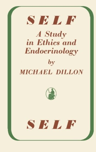 Self: A Study in Ethics and Endocrinology: Michael Dillon