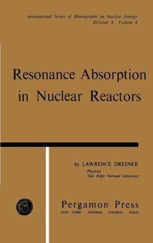 Resonance Absorption in Nuclear Reactors: International Series: Dresner, Lawrence