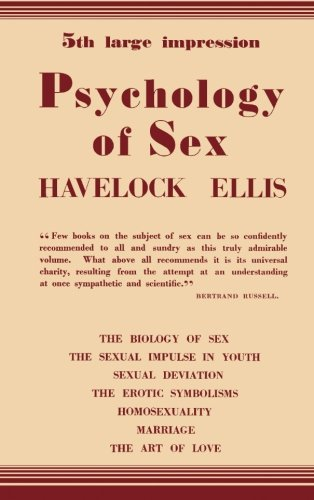 9781483210391: Psychology of Sex: The Biology of Sex-The Sexual Impulse in Youth-Sexual Deviation-The Erotic Symbolisms-Homosexuality-Marriage-The Art of Love