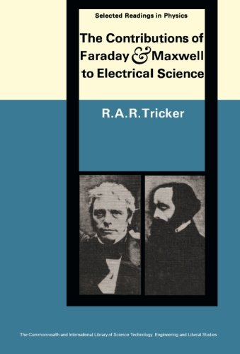 9781483213590: The Contributions of Faraday and Maxwell to Electrical Science