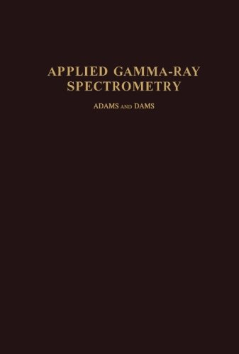 9781483233291: Applied Gamma-Ray Spectrometry (Volume 41)
