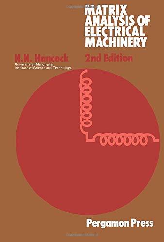 9781483233857: Matrix Analysis of Electrical Machinery