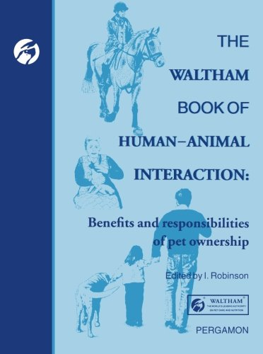 9781483234748: The Waltham Book of Human-Animal Interaction: Benefits and Responsibilities of Pet Ownership