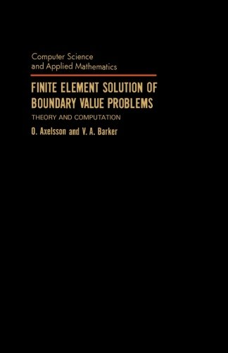 9781483235776: Finite Element Solution of Boundary Value Problems: Theory and Computation