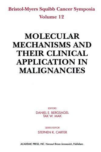 9781483236087: Molecular Mechanisms and their Clinical Application in Malignancies (Volume 12)