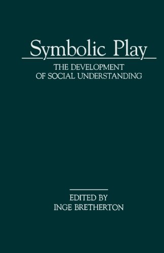 9781483236636: Symbolic Play: The Development of Social Understanding