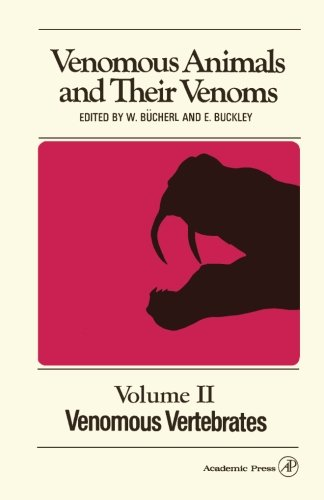 9781483236711: Venomous Animals and their Venoms: Venomous Vertebrates (Volume 2)