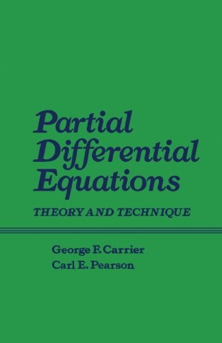 Partial Differential Equations: Theory and Technique: George F. Carrier