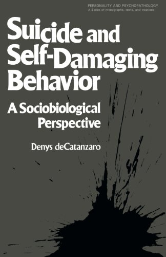 9781483237060: Suicide and Self-Damaging Behavior: A Sociobiological Perspective