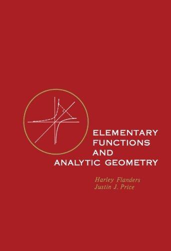 Elementary Functions and Analytic Geometry: Flanders, Harley