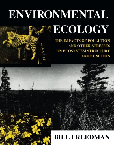 9781483239057: Environmental Ecology: The Impacts of Pollution and Other Stresses on Ecosystem Structure and Function