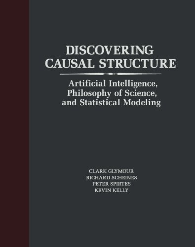 9781483239507: Discovering Causal Structure: Artificial Intelligence, Philosophy of Science, and Statistical Modeling