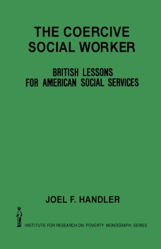 9781483240299: The Coercive Social Worker: British Lessons for American Social Services