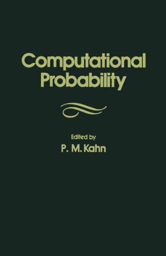 9781483241203: Computational Probability: The Proceedings of the Actuarial Research Conference on Computational Probability Held at Brown University, Providence, Rhode Island, on August 28-30, 1975
