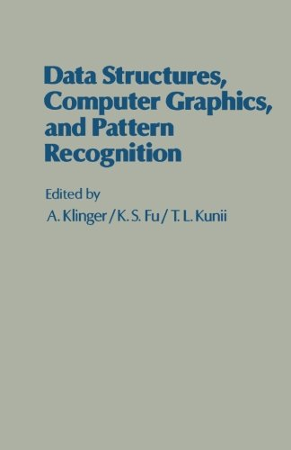 9781483241746: Data Structures, Computer Graphics, and Pattern Recognition