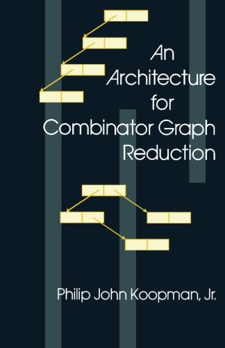 9781483241890: An Architecture for Combinator Graph Reduction