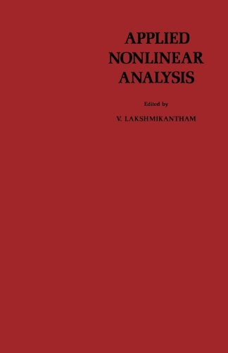 9781483242224: Applied Nonlinear Analysis: Proceedings of an International Conference on Applied Nonlinear Analysis, Held at the University of Texas at Arlington, Arlington, Texas, April 20-22, 1978
