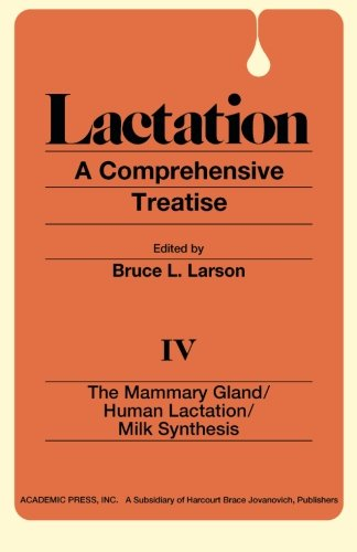The Mammary Gland / Human Lactation / Milk Synthesis (Volume 4): Bruce L. Larson