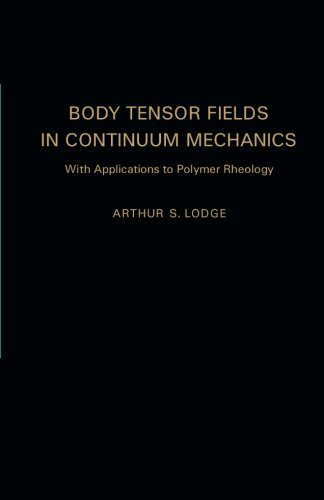 9781483242866: Body Tensor Fields in Continuum Mechanics: With Applications to Polymer Rheology