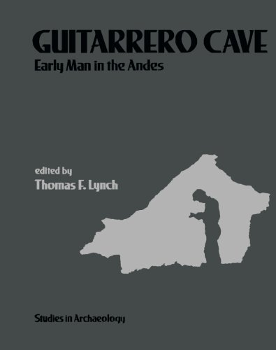 9781483242958: Guitarrero Cave: Early Man in the Andes