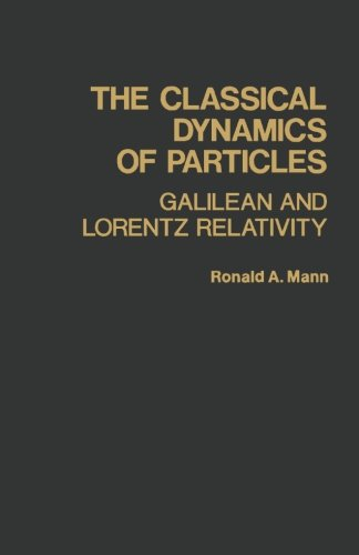 9781483243160: The Classical Dynamics of Particles: Galilean and Lorentz Relativity
