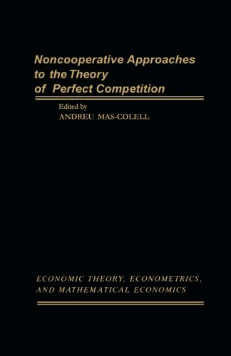 9781483243276: Noncooperative Approaches to the Theory of Perfect Competition