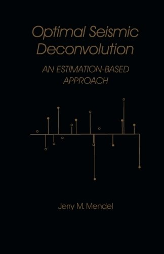 9781483243450: Optimal Seismic Deconvolution: An Estimation-Based Approach