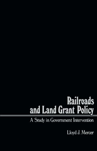 9781483243474: Railroads and Land Grant Policy: A Study in Government Intervention