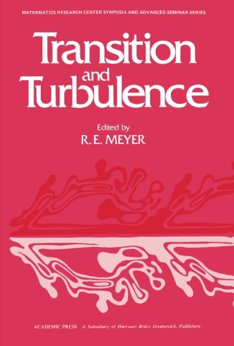 9781483243511: Transition and Turbulence: Proceedings of a Symposium Conducted by the Mathematics Research Center, the University of Wisconsin-Madison, October 13-15, 1980