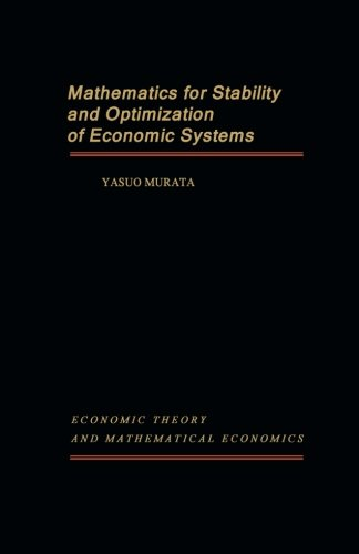9781483243849: Mathematics for Stability and Optimization of Economic Systems