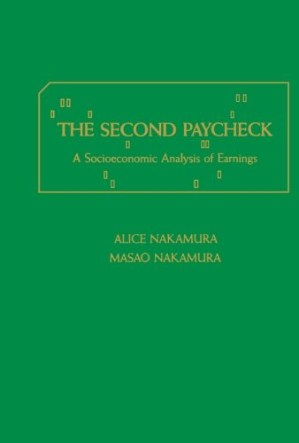 9781483243986: The Second Paycheck: A Socioeconomic Analysis of Earnings